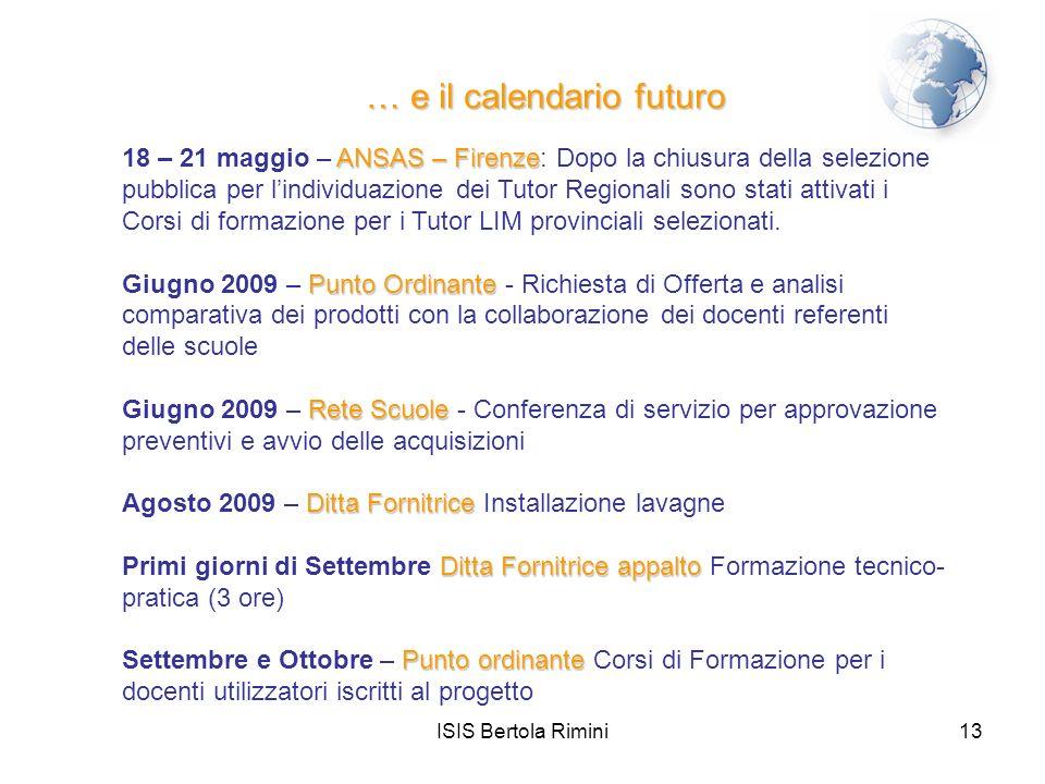 ISIS Bertola Rimini13 … e il calendario futuro 18 – 21 maggio – A AA ANSAS – Firenze: Dopo la chiusura della selezione pubblica per lindividuazione de