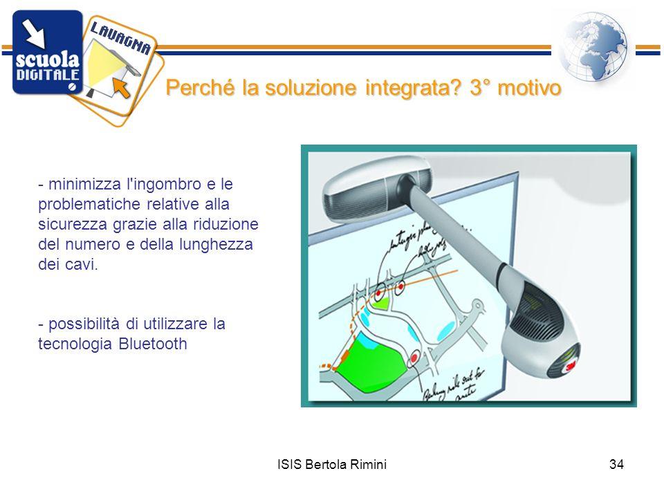 ISIS Bertola Rimini34 - minimizza l'ingombro e le problematiche relative alla sicurezza grazie alla riduzione del numero e della lunghezza dei cavi. -