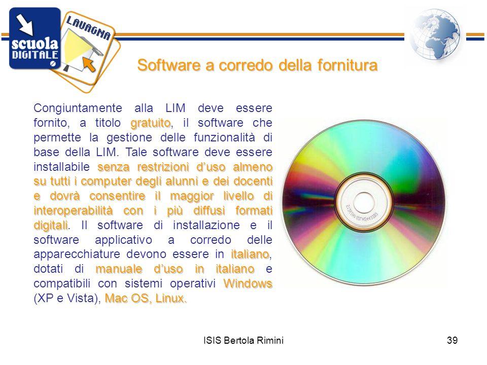 ISIS Bertola Rimini39 Software a corredo della fornitura Congiuntamente alla LIM deve essere fornito, a titolo g gg gratuito, il software che permette