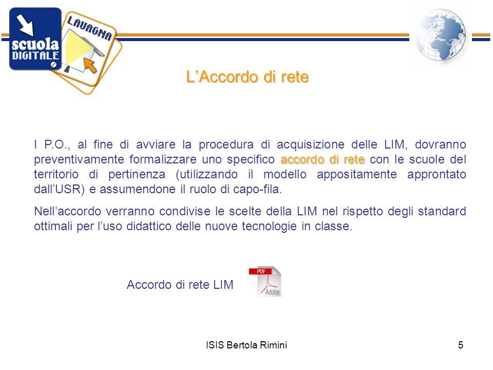 ISIS Bertola Rimini5 LAccordo di rete accordo di rete I P.O., al fine di avviare la procedura di acquisizione delle LIM, dovranno preventivamente form
