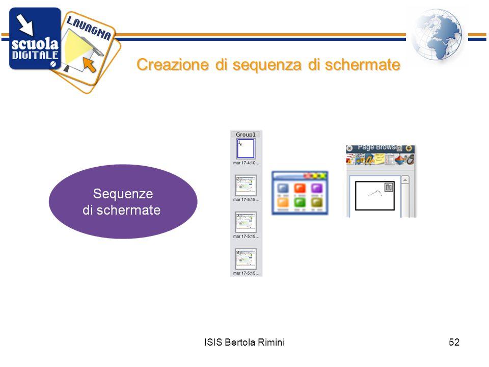 ISIS Bertola Rimini52 Creazione di sequenza di schermate