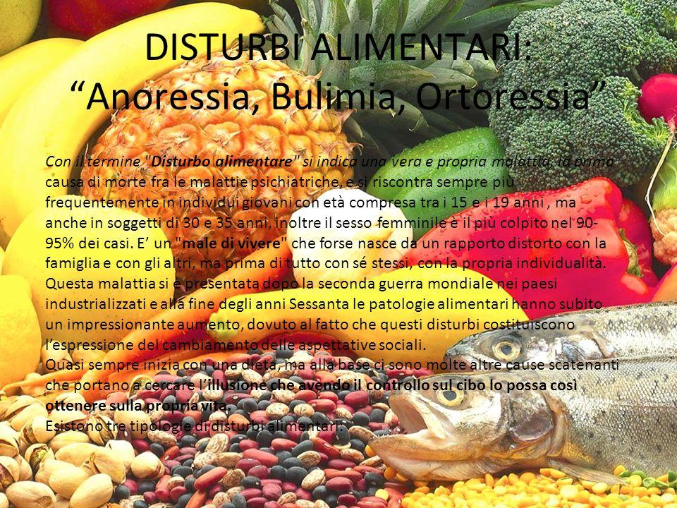 ANORESSIA L anoressia è la mancanza o riduzione dell appetito che comporta un importante dimagrimento e può condurre alla morte se persiste.