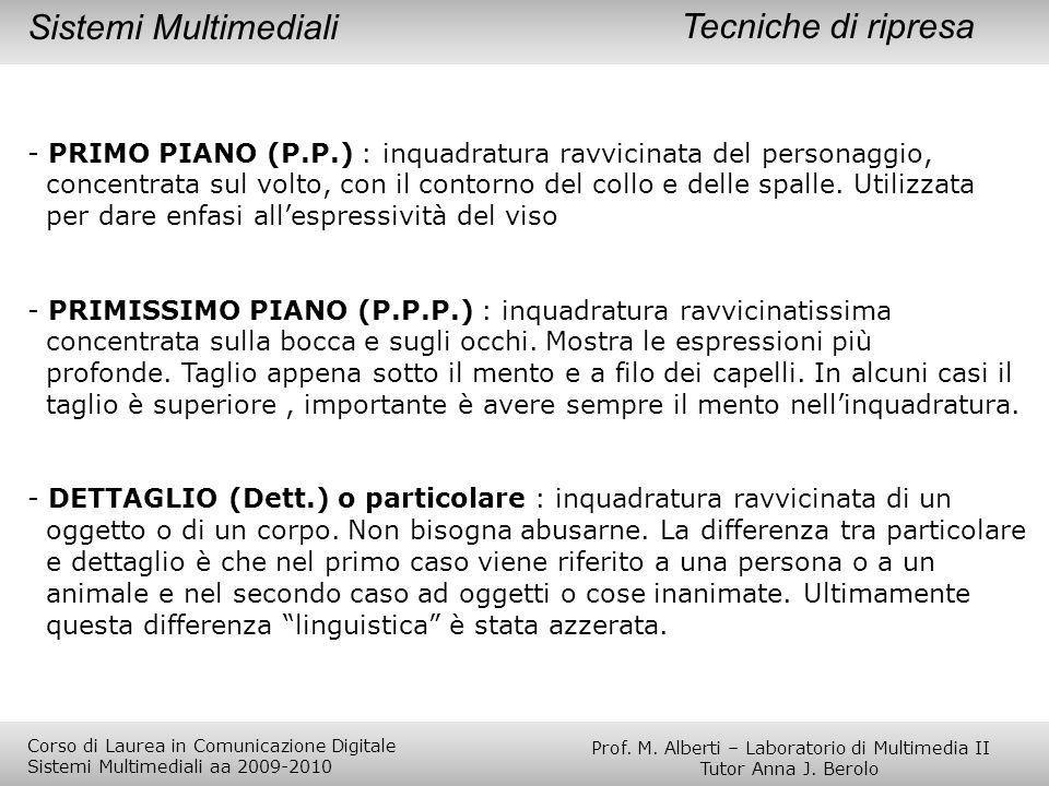 - PRIMO PIANO (P.P.) : inquadratura ravvicinata del personaggio, concentrata sul volto, con il contorno del collo e delle spalle. Utilizzata per dare