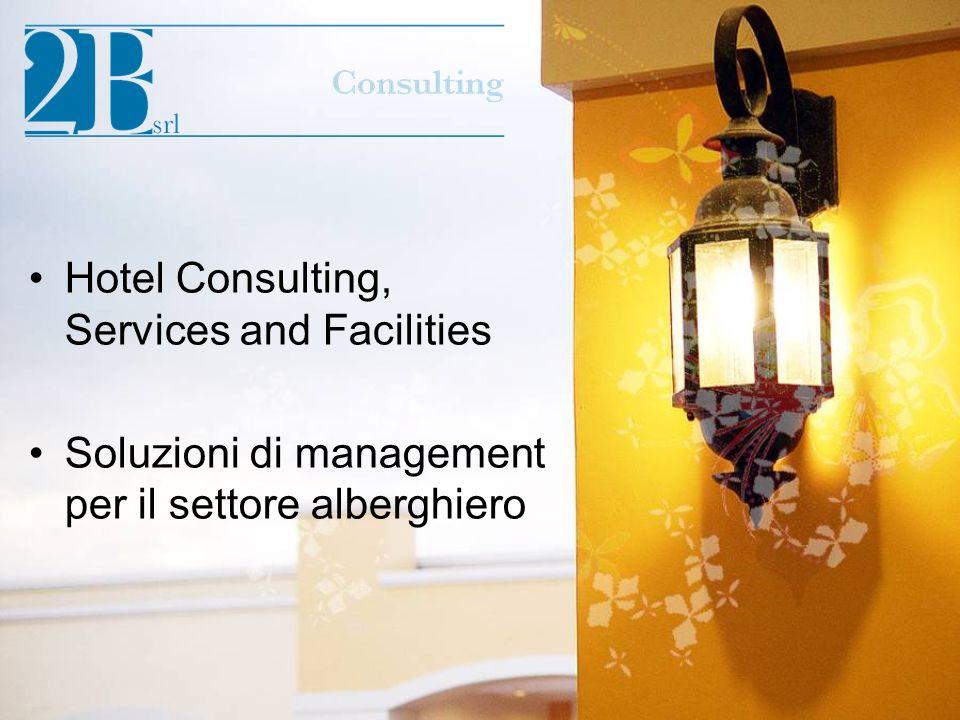 Hotel Consulting, Services and Facilities Soluzioni di management per il settore alberghiero