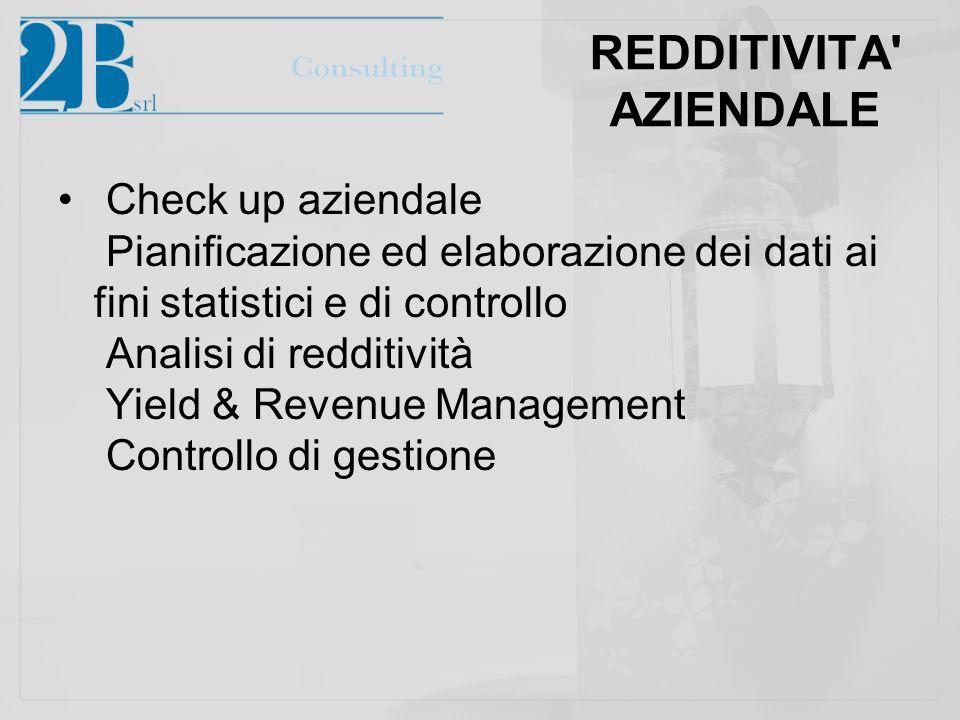REDDITIVITA' AZIENDALE Check up aziendale Pianificazione ed elaborazione dei dati ai fini statistici e di controllo Analisi di redditività Yield & Rev