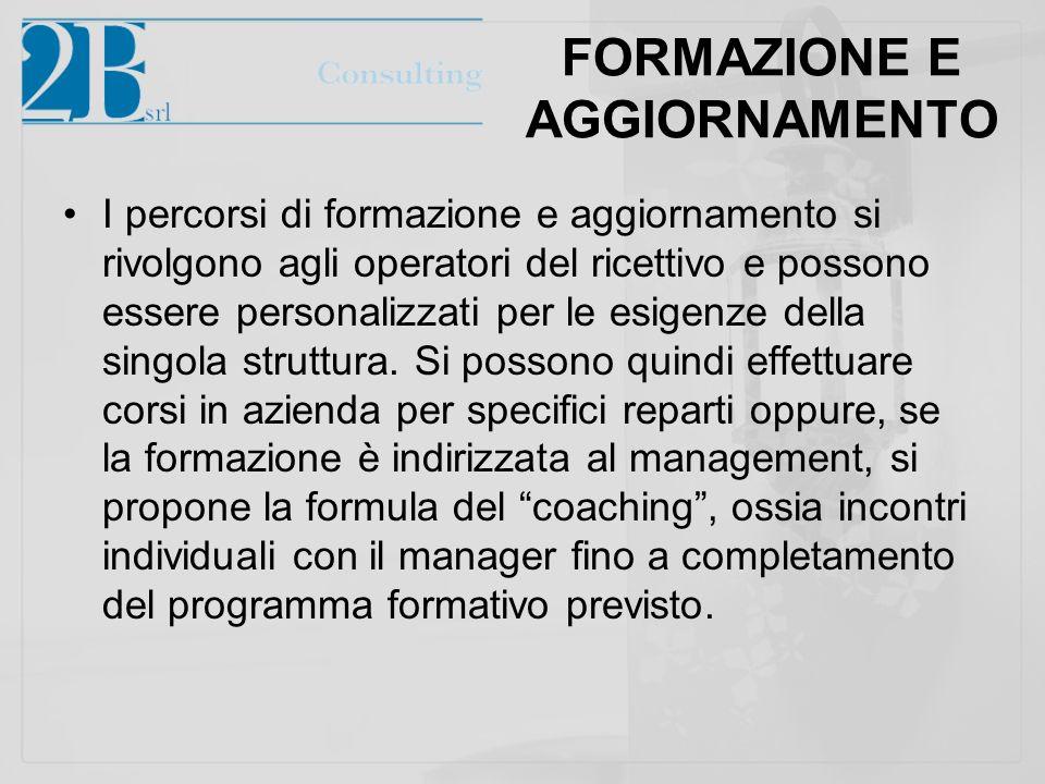 FORMAZIONE E AGGIORNAMENTO I percorsi di formazione e aggiornamento si rivolgono agli operatori del ricettivo e possono essere personalizzati per le esigenze della singola struttura.