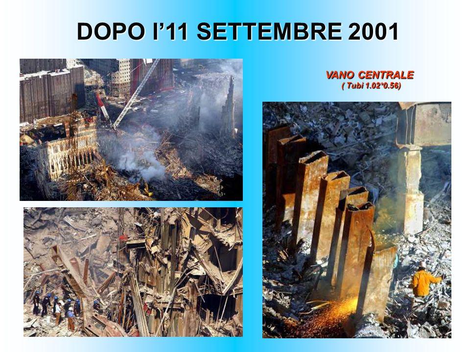DOPO l11 SETTEMBRE 2001 VANO CENTRALE ( Tubi 1.02*0.56)