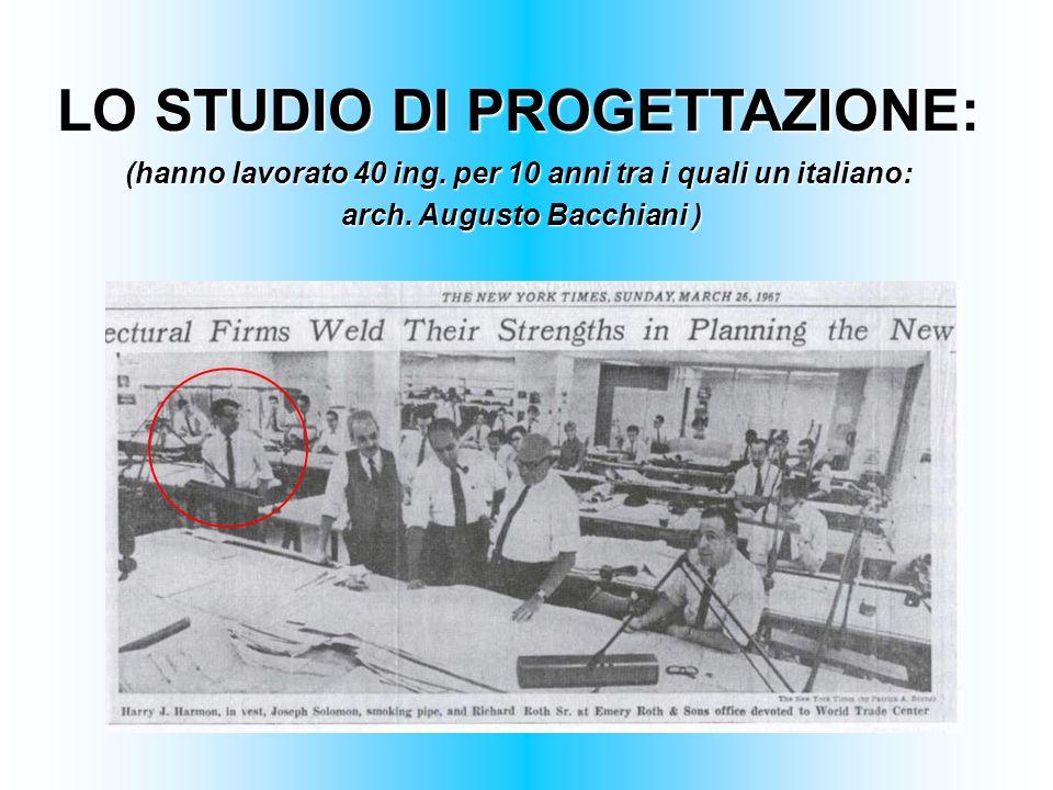 LO STUDIO DI PROGETTAZIONE: (hanno lavorato 40 ing. per 10 anni tra i quali un italiano: arch. Augusto Bacchiani ) arch. Augusto Bacchiani )