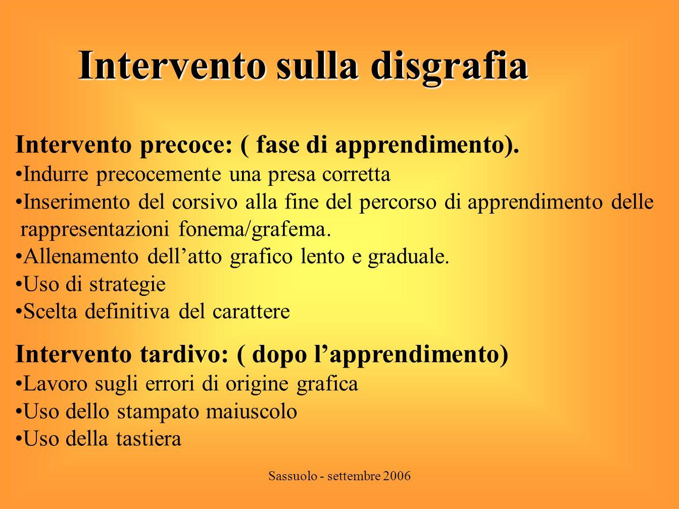 Sassuolo - settembre 2006 Quattro modi per intervenire sulla discalculia evolutiva sulla discalculia evolutiva Intervento precoce con i bambini con difficoltà di letto scrittura.