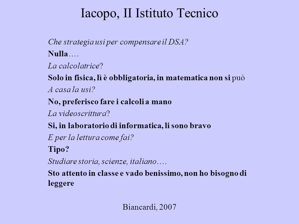 Iacopo, II Istituto Tecnico Che strategia usi per compensare il DSA.