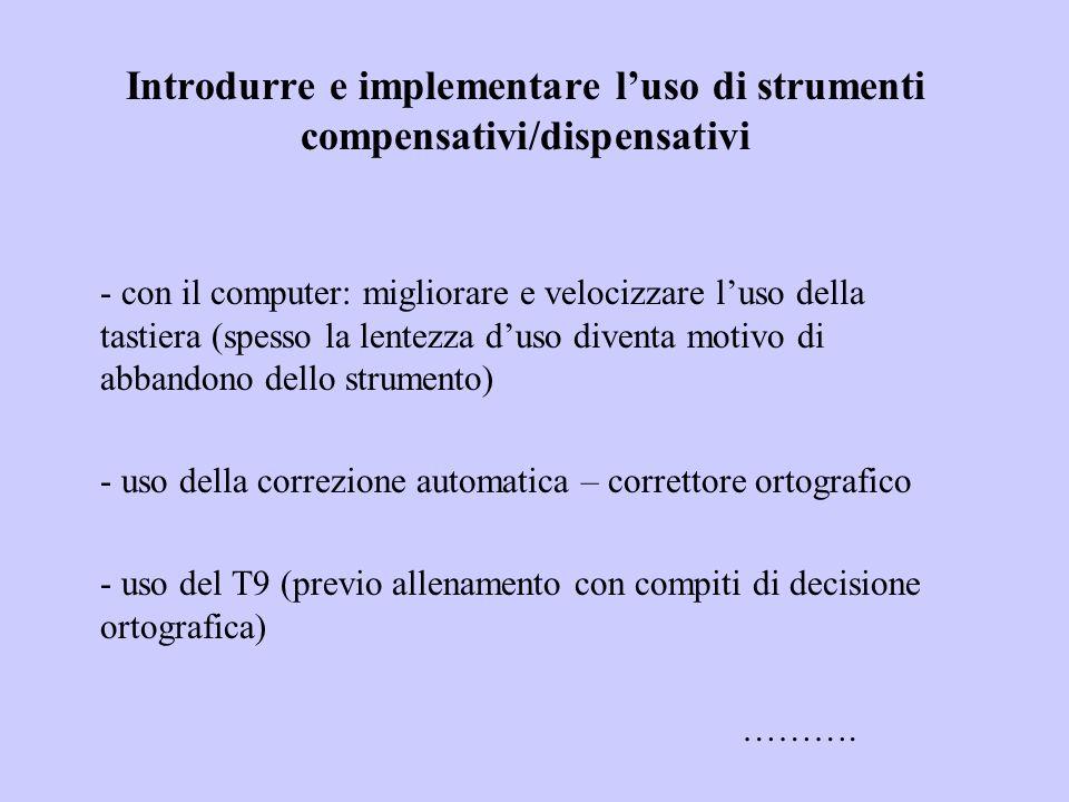 Introdurre e implementare luso di strumenti compensativi/dispensativi - con il computer: migliorare e velocizzare luso della tastiera (spesso la lente