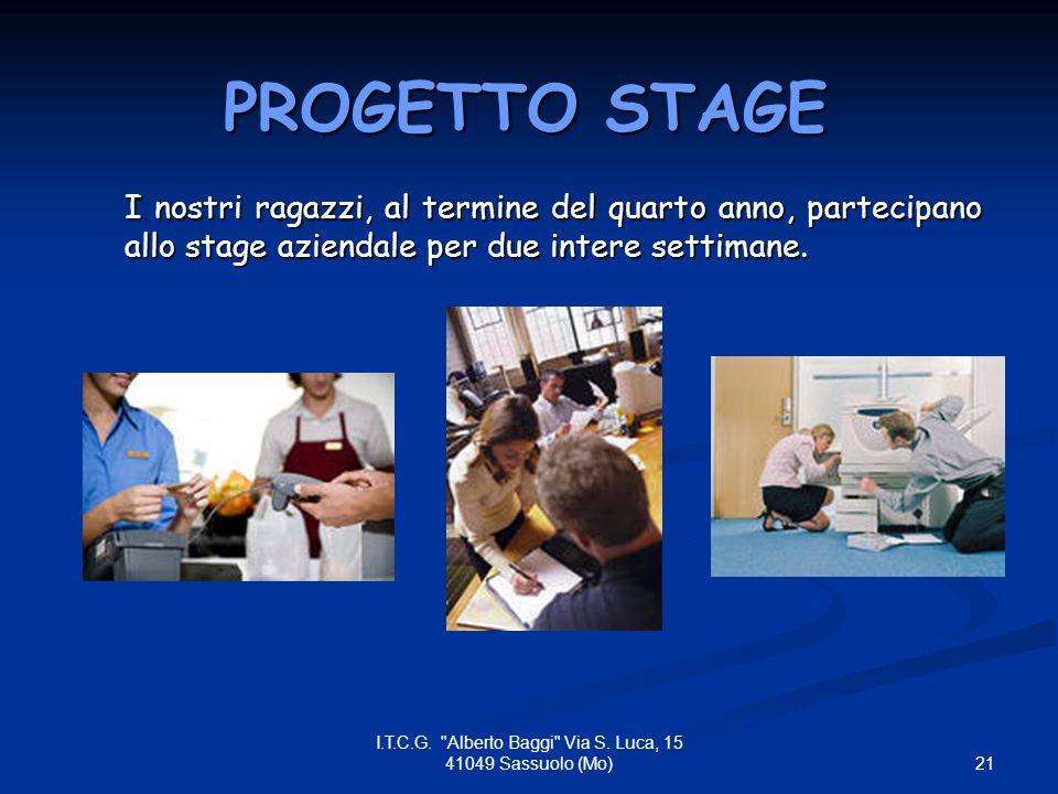 PROGETTO STAGE I nostri ragazzi, al termine del quarto anno, partecipano allo stage aziendale per due intere settimane.