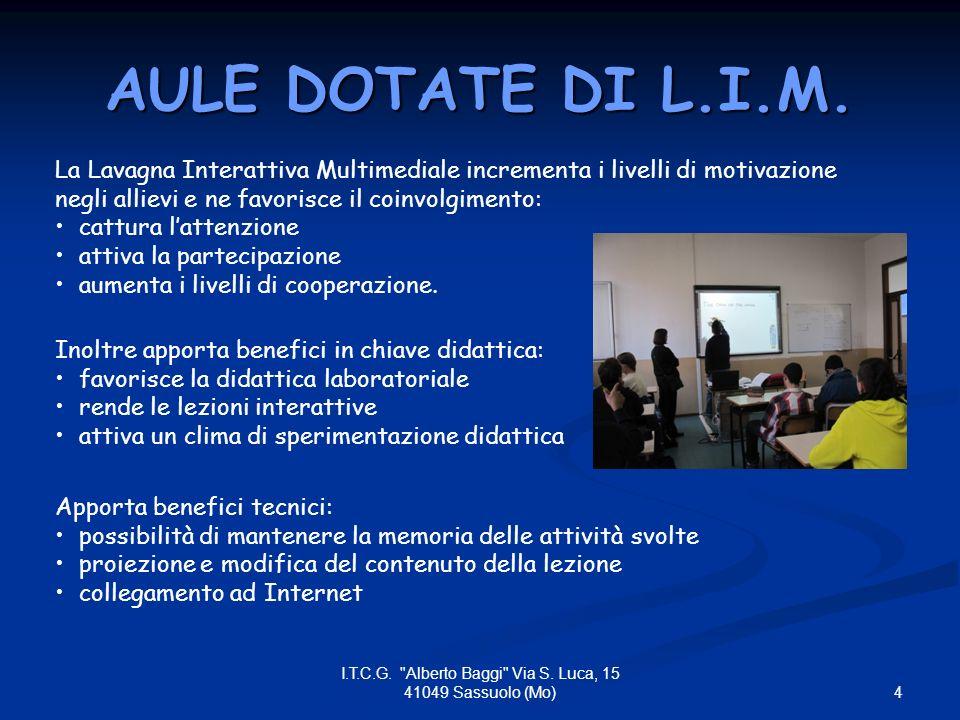 AULE DOTATE DI L.I.M.5 I.T.C.G. Alberto Baggi Via S.