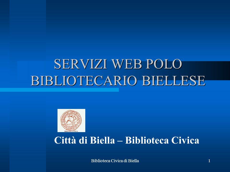 Biblioteca Civica di Biella2 Che cosa puoi fare accedendo ai servizi web per gli utenti: Aggiornamento dati anagrafici Visualizzazione e richiesta proroga dei prestiti in corso Invio richieste di acquisto libri Visualizzazione di tutti i prestiti conclusi