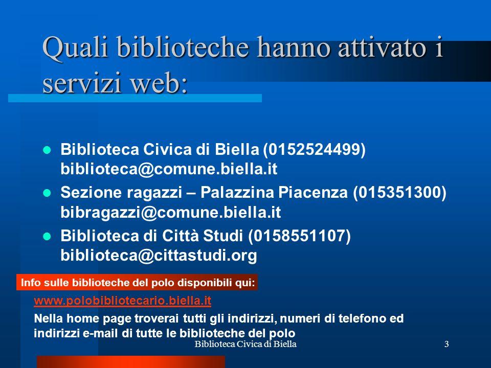 Biblioteca Civica di Biella14 Che cosa devo fare se dimentico la password.