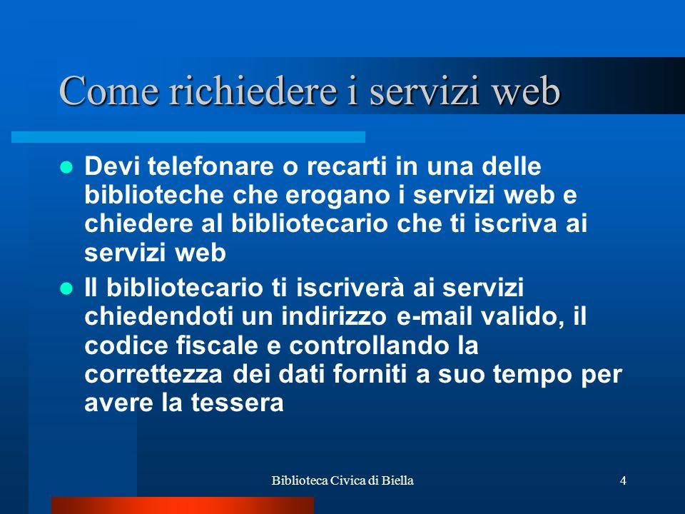 Biblioteca Civica di Biella5 Come fare a entrare nella pagina riservata agli utenti.