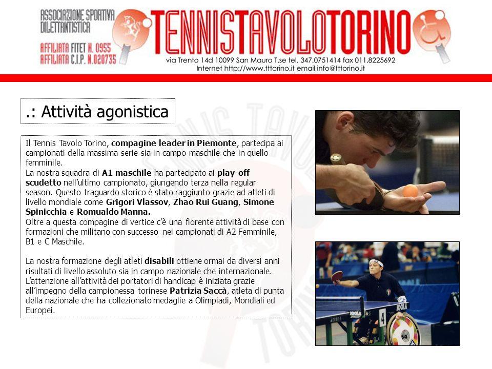 Il Tennis Tavolo Torino, compagine leader in Piemonte, partecipa ai campionati della massima serie sia in campo maschile che in quello femminile.