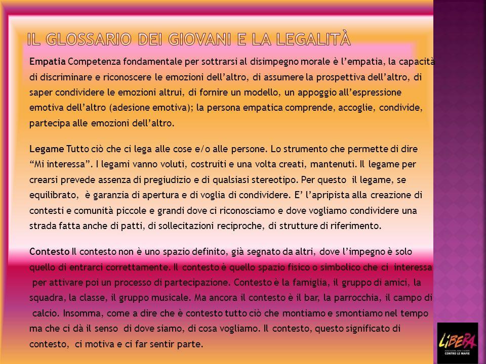 Empatia Competenza fondamentale per sottrarsi al disimpegno morale è lempatia, la capacità di discriminare e riconoscere le emozioni dellaltro, di assumere la prospettiva dellaltro, di saper condividere le emozioni altrui, di fornire un modello, un appoggio allespressione emotiva dellaltro (adesione emotiva); la persona empatica comprende, accoglie, condivide, partecipa alle emozioni dellaltro.