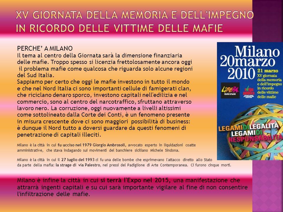 PERCHE A MILANO Il tema al centro della Giornata sarà la dimensione finanziaria delle mafie.