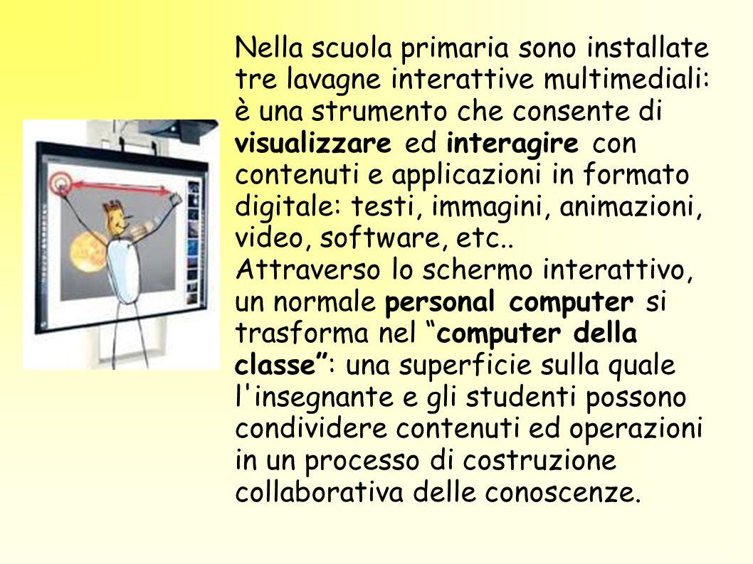Nella scuola primaria sono installate tre lavagne interattive multimediali: è una strumento che consente di visualizzare ed interagire con contenuti e