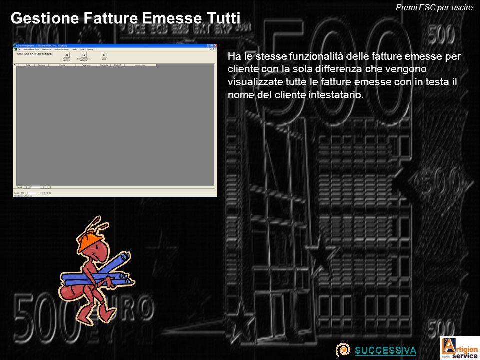 Gestione Fatture Emesse Tutti Ha le stesse funzionalità delle fatture emesse per cliente con la sola differenza che vengono visualizzate tutte le fatt