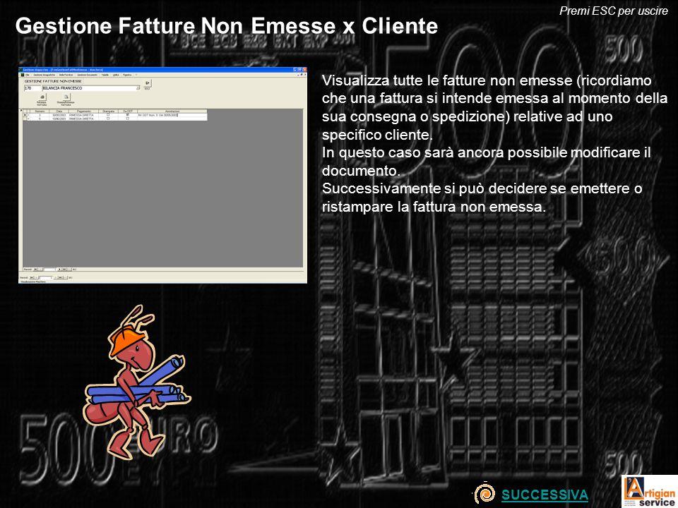 Gestione Fatture Non Emesse x Cliente Visualizza tutte le fatture non emesse (ricordiamo che una fattura si intende emessa al momento della sua consegna o spedizione) relative ad uno specifico cliente.