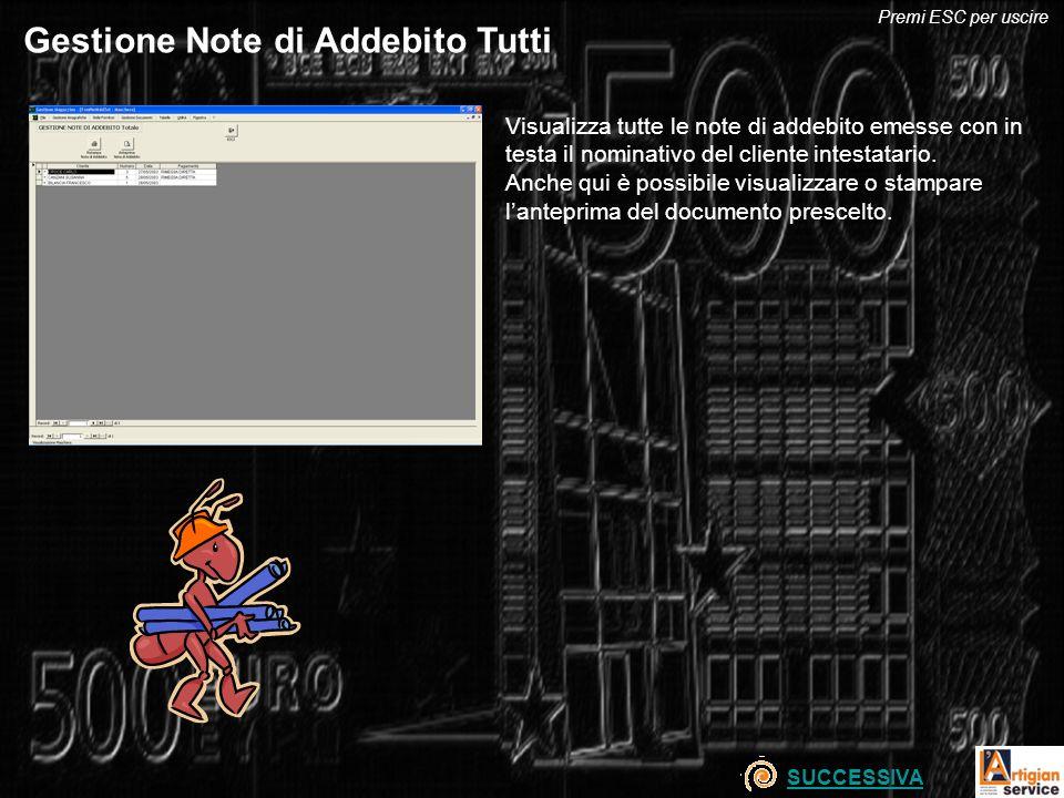 Gestione Note di Addebito Tutti Visualizza tutte le note di addebito emesse con in testa il nominativo del cliente intestatario.