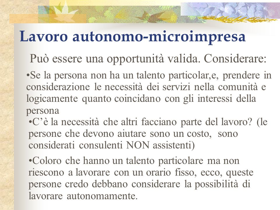 Lavoro autonomo-microimpresa Può essere una opportunità valida.