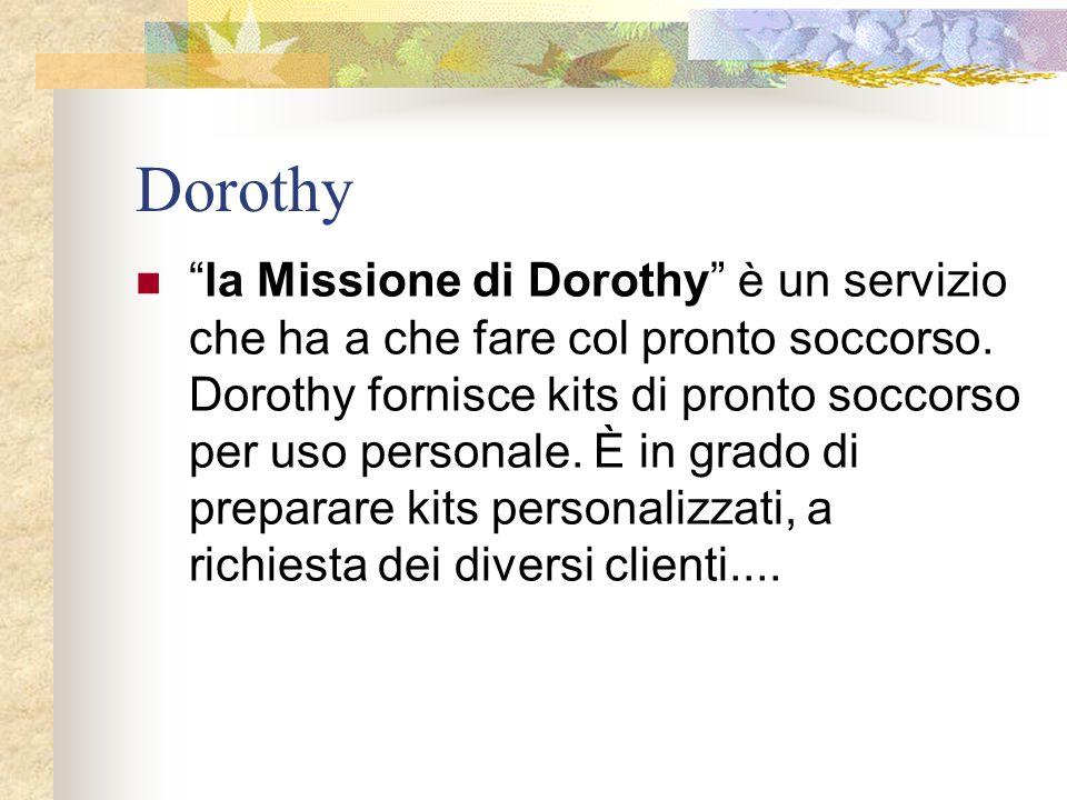 Dorothy la Missione di Dorothy è un servizio che ha a che fare col pronto soccorso.