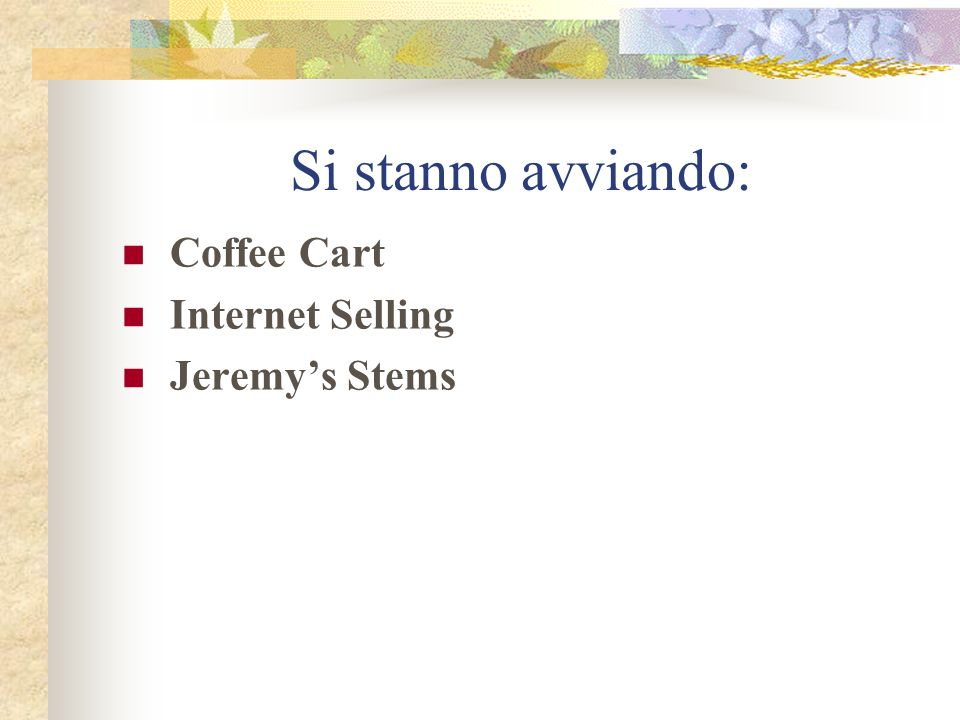 Si stanno avviando: Coffee Cart Internet Selling Jeremys Stems