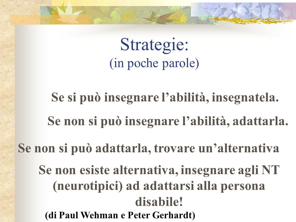 Strategie: (in poche parole) Se si può insegnare labilità, insegnatela.