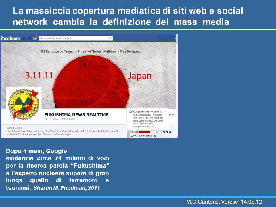 La massiccia copertura mediatica di siti web e social network cambia la definizione dei mass media Dopo 4 mesi, Google evidenzia circa 74 milioni di voci per la ricerca parola Fukushima e laspetto nucleare supera di gran lunga quello di terremoto e tsunami.