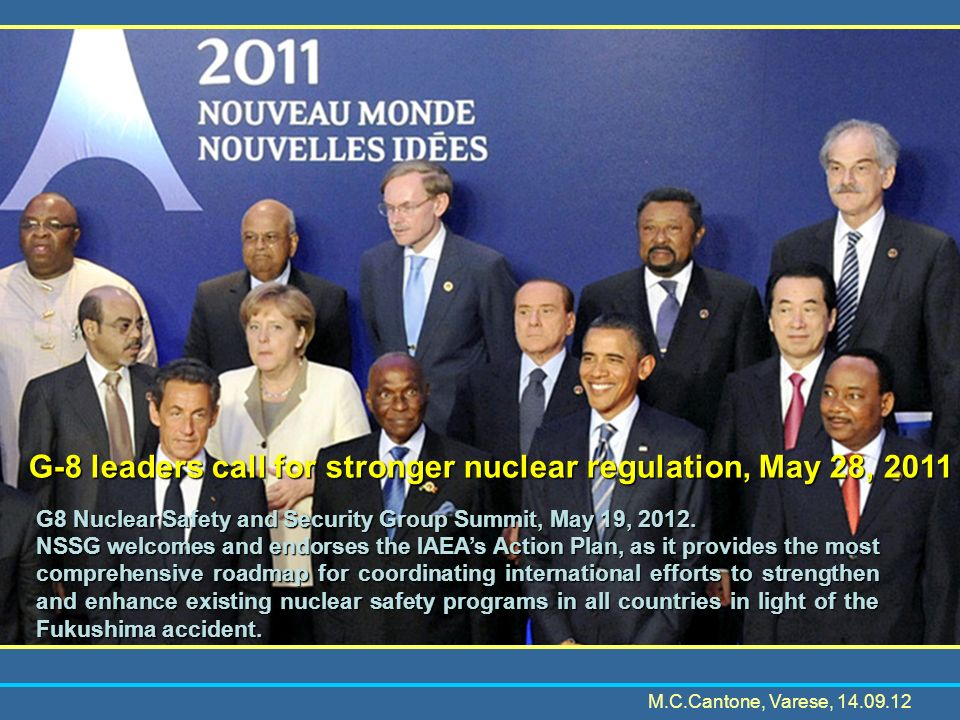 G-8 leaders call for stronger nuclear regulation, May 28, 2011 G8 Nuclear Safety and Security Group Summit, May 19, 2012.