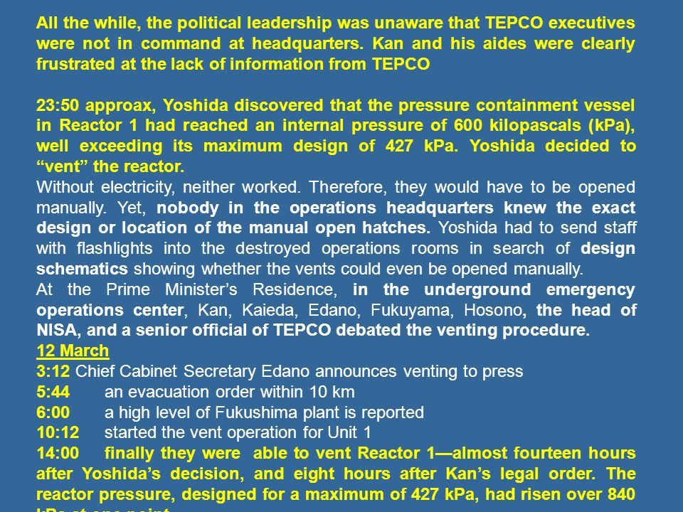 All the while, the political leadership was unaware that TEPCO executives were not in command at headquarters.
