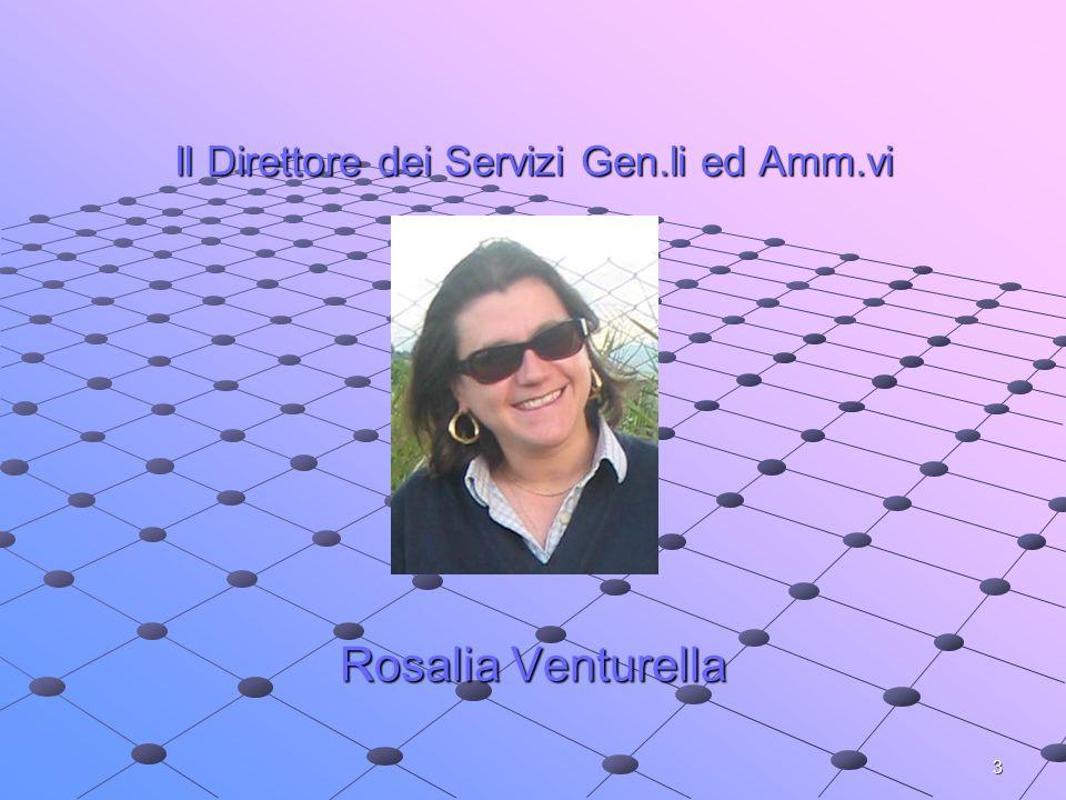 3 Il Direttore dei Servizi Gen.li ed Amm.vi Rosalia Venturella