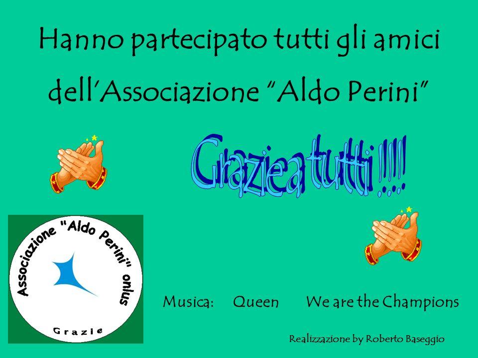 Tutto questo siamo noi: Associazione Aldo Perini onlus Ciao, al prossimo evento AIUTACI !!.