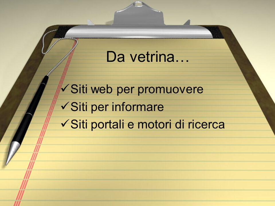Da vetrina… Siti web per promuovere Siti per informare Siti portali e motori di ricerca