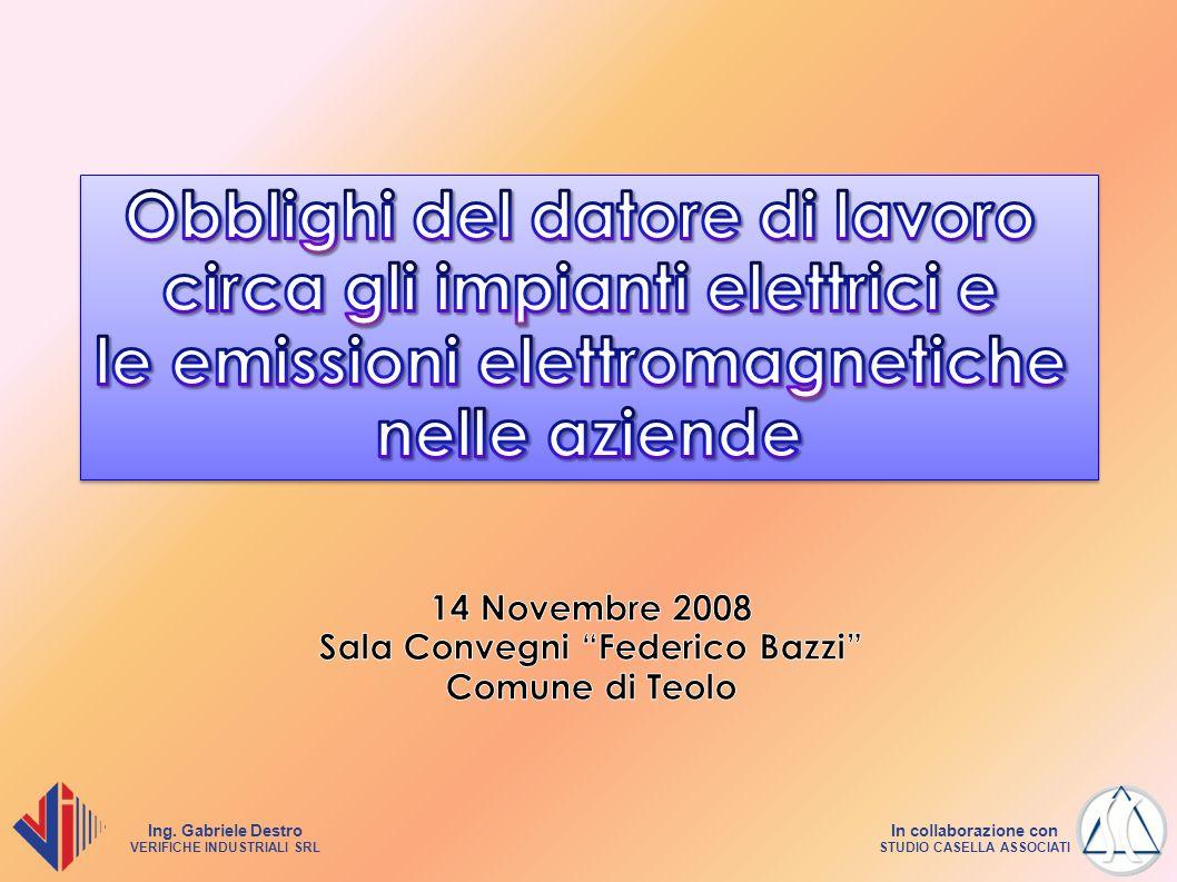 Ing. Gabriele Destro VERIFICHE INDUSTRIALI SRL In collaborazione con STUDIO CASELLA ASSOCIATI