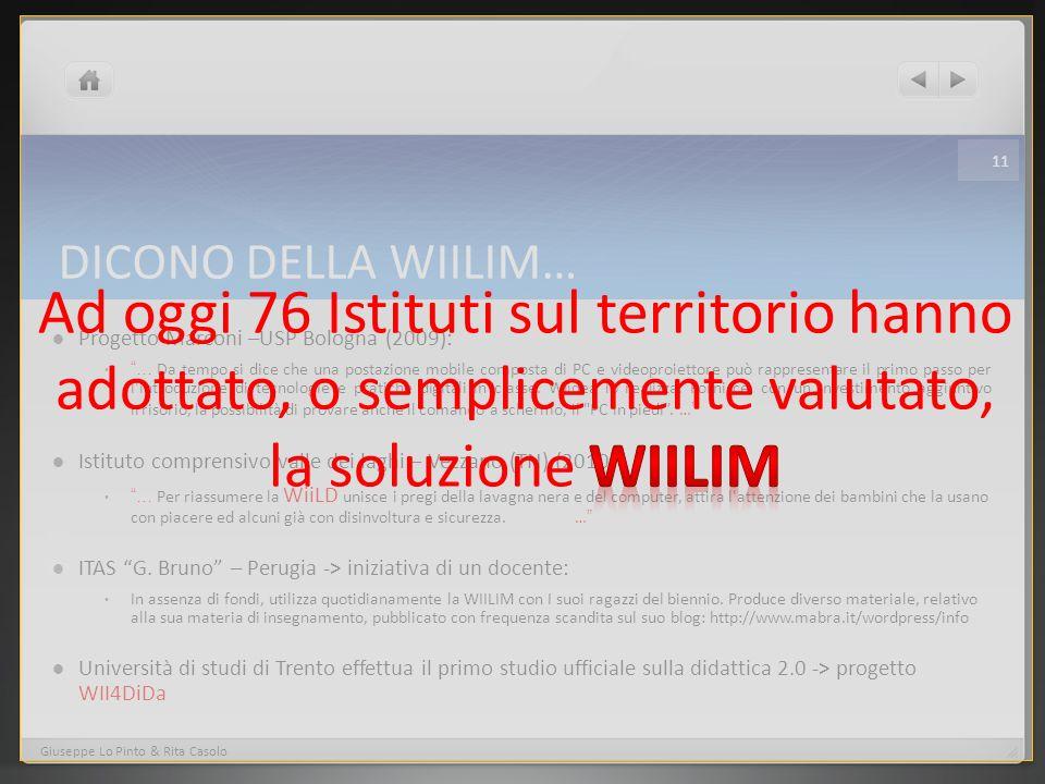 DICONO DELLA WIILIM… Progetto Marconi –USP Bologna (2009): … Da tempo si dice che una postazione mobile composta di PC e videoproiettore può rappresen