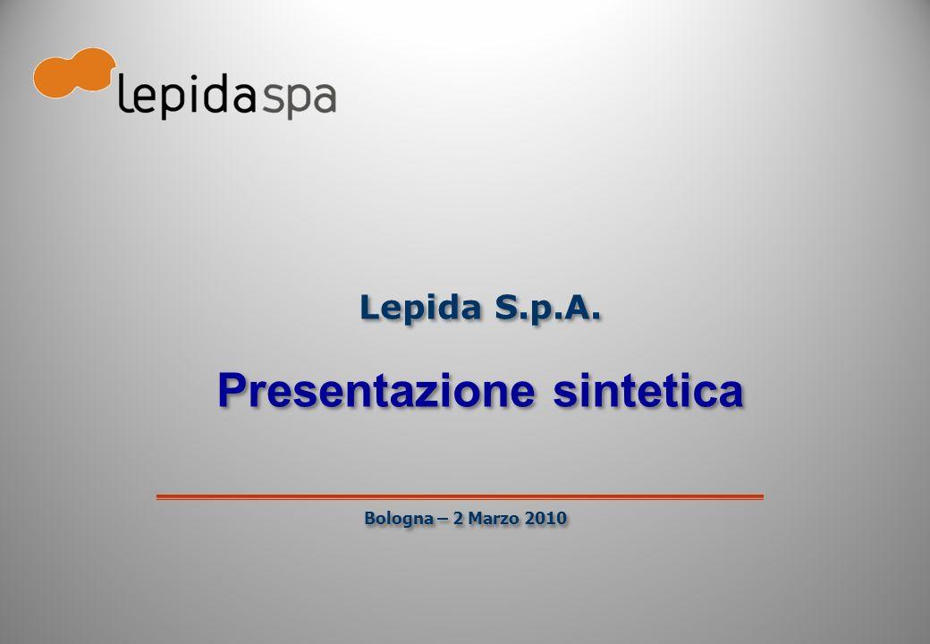Bologna – 2 Marzo 2010 Lepida S.p.A. Presentazione sintetica