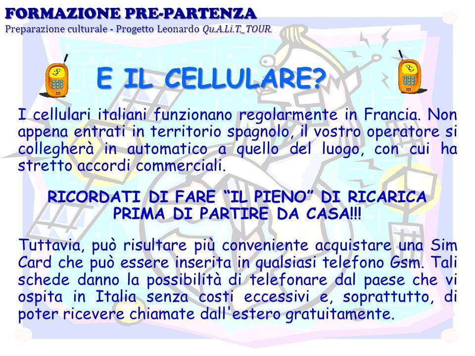 I cellulari italiani funzionano regolarmente in Francia. Non appena entrati in territorio spagnolo, il vostro operatore si collegherà in automatico a
