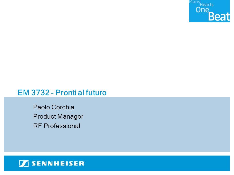 EM 3732 – Pronti al futuro Paolo Corchia Product Manager RF Professional