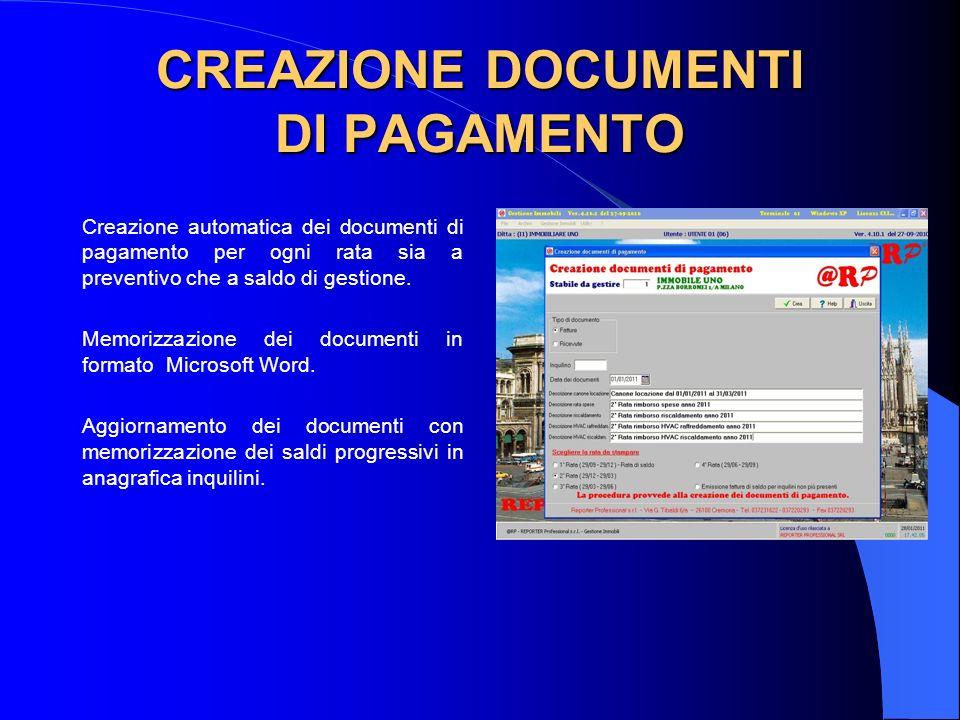 CREAZIONE DOCUMENTI DI PAGAMENTO Creazione automatica dei documenti di pagamento per ogni rata sia a preventivo che a saldo di gestione.