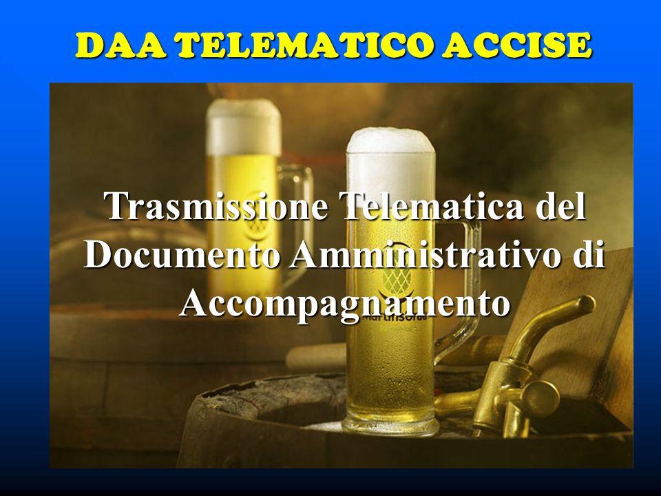 DAA TELEMATICO ACCISE Trasmissione Telematica del Documento Amministrativo di Accompagnamento