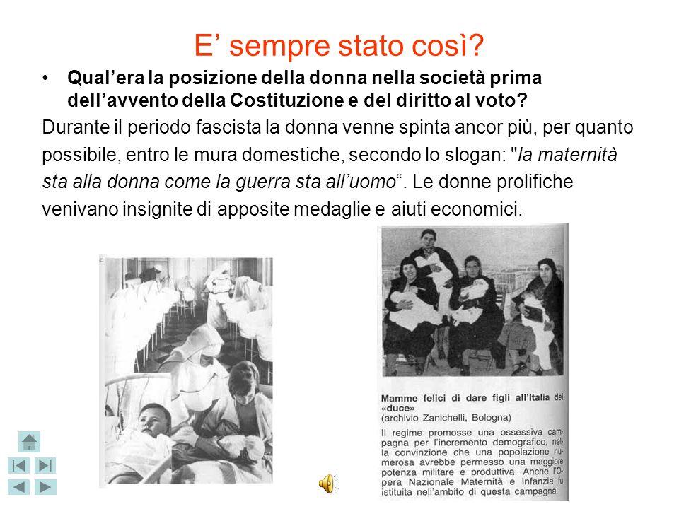 La Costituzione dichiara: Art. 37. La donna lavoratrice ha gli stessi diritti e, a parità di lavoro, le stesse retribuzioni che spettano al lavoratore
