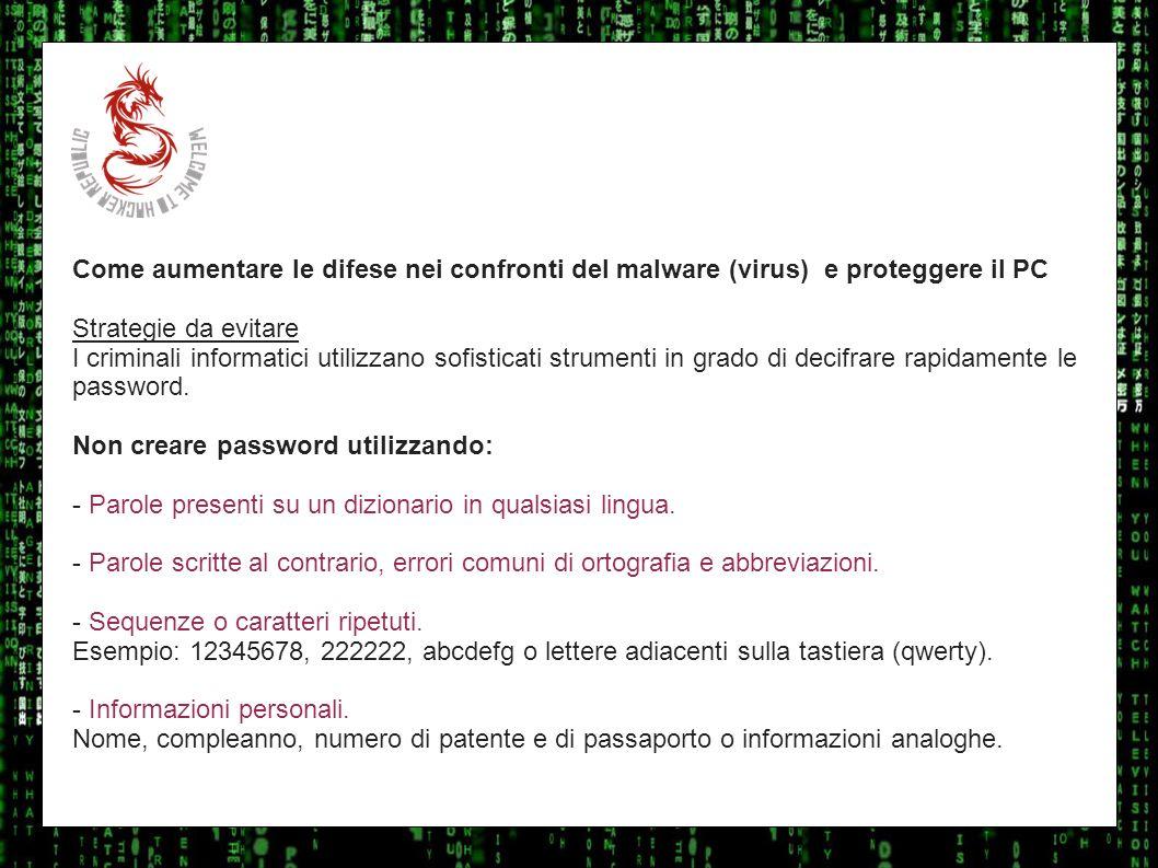 I sulla geo Come aumentare le difese nei confronti del malware (virus) e proteggere il PC Strategie da evitare I criminali informatici utilizzano sofi