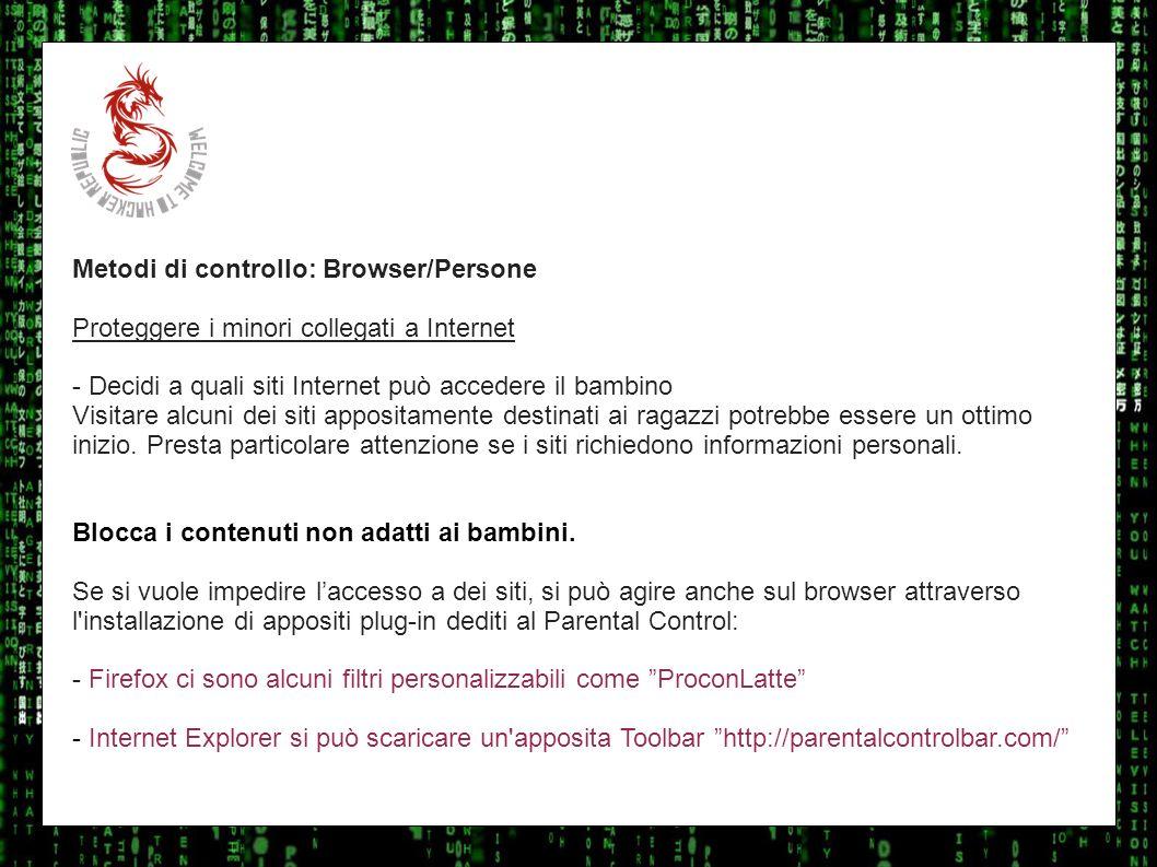I sulla geo Metodi di controllo: Browser/Persone Proteggere i minori collegati a Internet - Decidi a quali siti Internet può accedere il bambino Visit