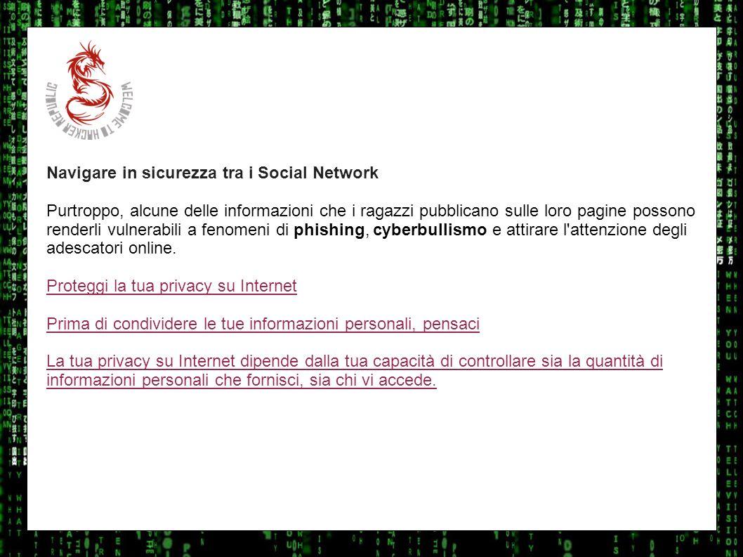 I sulla geo Navigare in sicurezza tra i Social Network Purtroppo, alcune delle informazioni che i ragazzi pubblicano sulle loro pagine possono renderl