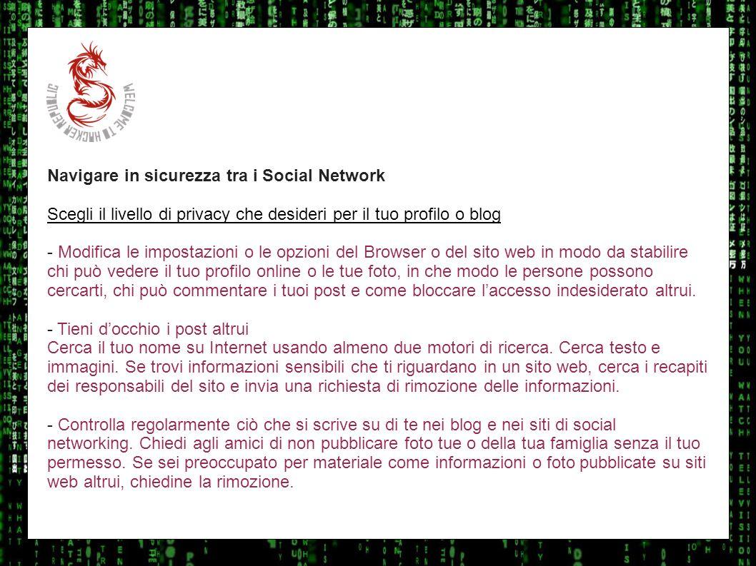 I sulla geo Navigare in sicurezza tra i Social Network Scegli il livello di privacy che desideri per il tuo profilo o blog - Modifica le impostazioni