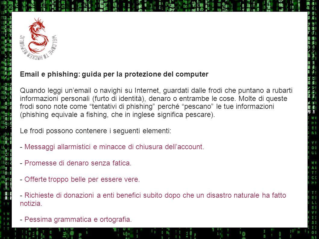 I sulla geo Email e phishing: guida per la protezione del computer Quando leggi unemail o navighi su Internet, guardati dalle frodi che puntano a ruba